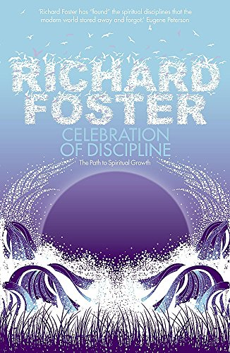 Celebration of Discipline, Richard Foster